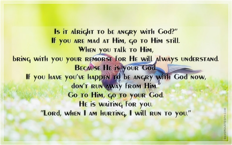 Is It Right To Be Angry With God?, Picture Quotes, Love Quotes, Sad Quotes, Sweet Quotes, Birthday Quotes, Friendship Quotes, Inspirational Quotes, Tagalog Quotes
