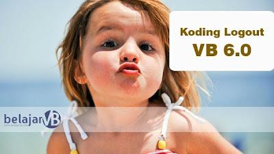 Koding Logout VB 6.0