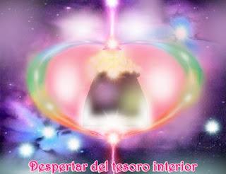 Despertar el tesoro interior es hacerlo con la gran Belleza de todos los regalos incomparables que se poseen dentro del Ser.