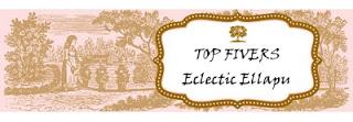3 x Eclectic Ellapu Top 5