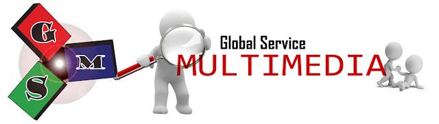 GLOBAL SERVICE MULTIMEDIA