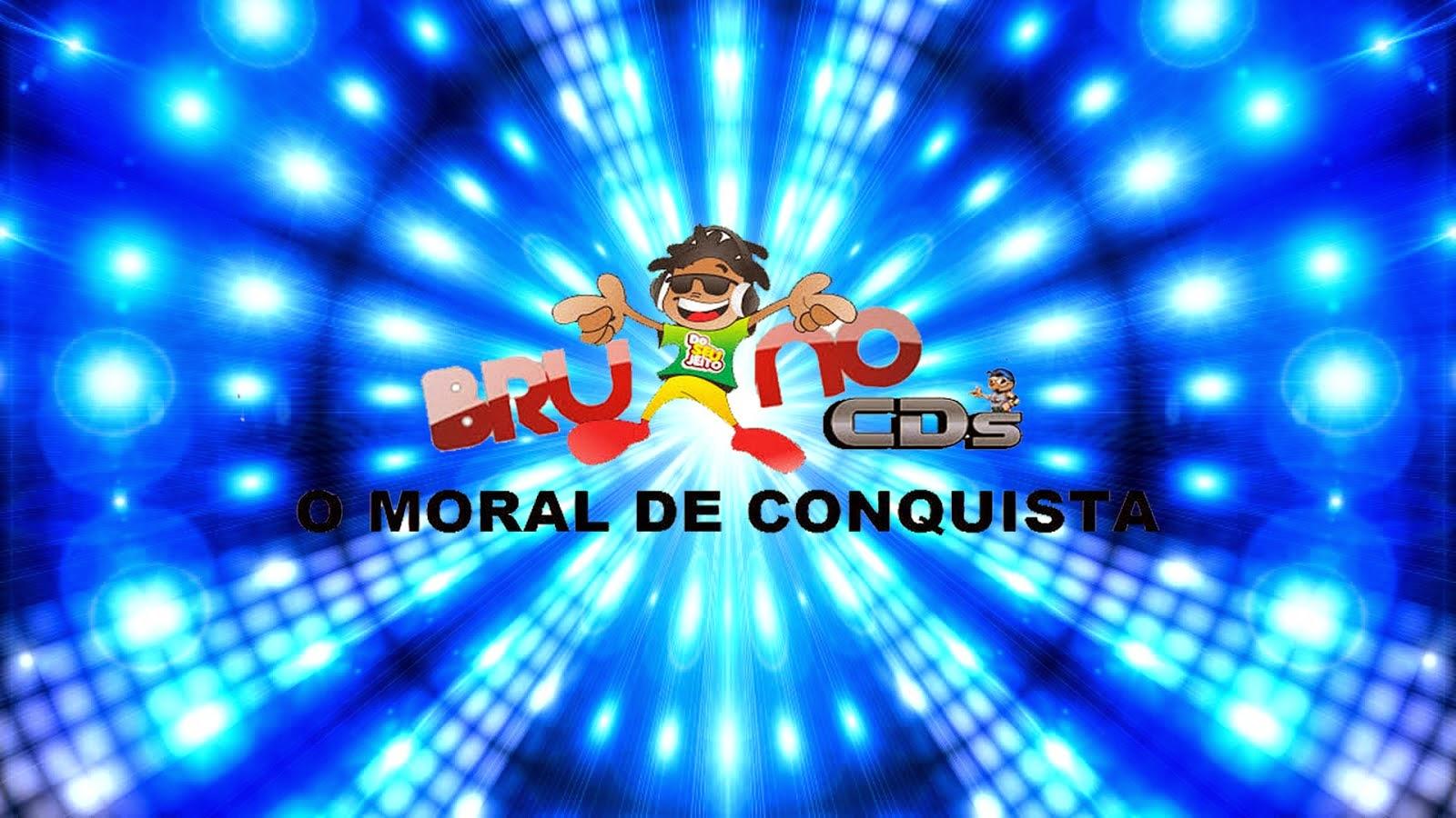 BRUNNO CD'S O MORAL DE CONQUISTA