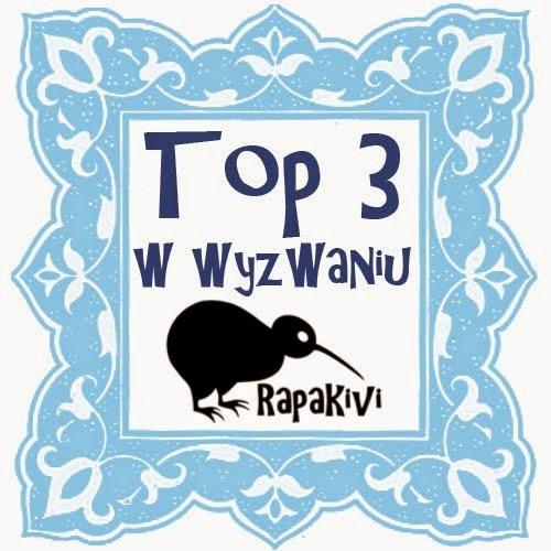 TOP 3 W WYZWANIU RAPAKIVI