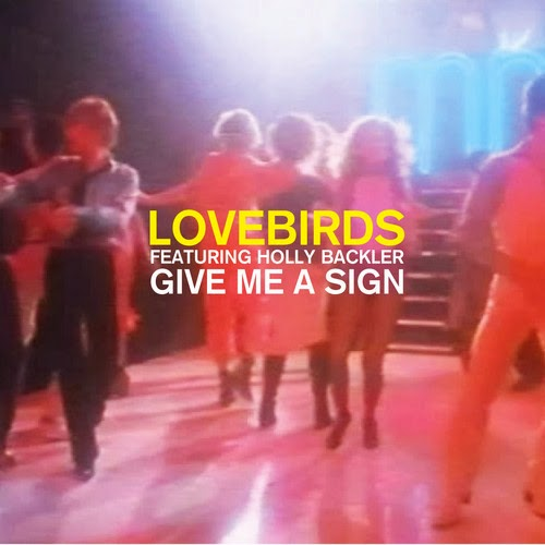 Lovebirds feat. Holly Backler - Give Me A Sign EP