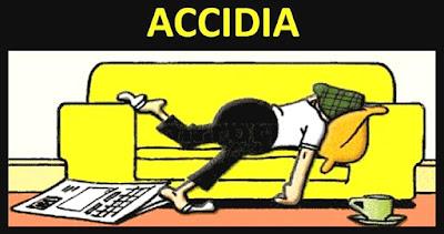 AmicoMario: L'ACCIDIA, SETTIMO VIZIO CAPITALE, È LA VERA NEMICA DI TUTTE LE VIRTÙ: È IL RIFIUTO TOTALE DELLE PROPRIE CAPACITÀ.