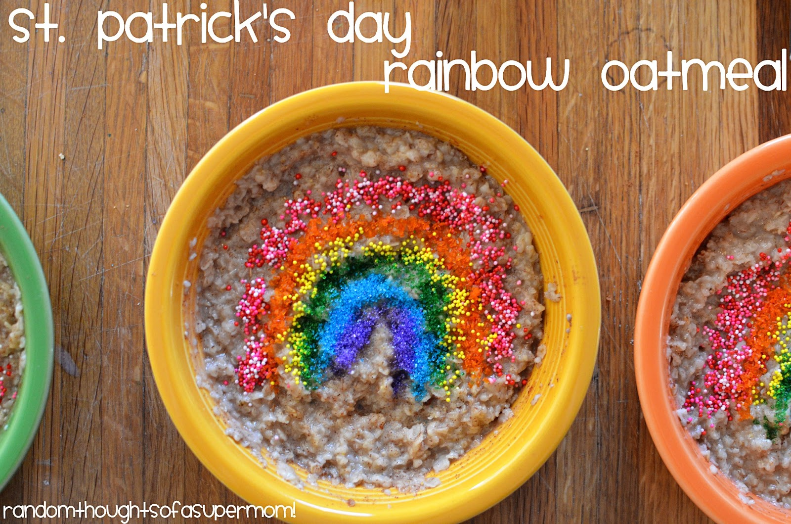 *Random Thoughts of a SUPERMOM!*: Rainbow Oatmeal for St ...