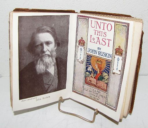 essays by john ruskin Unto this last is an essay and book on economy by john ruskin unto this last had a very important impact on gandhi's philosophy.