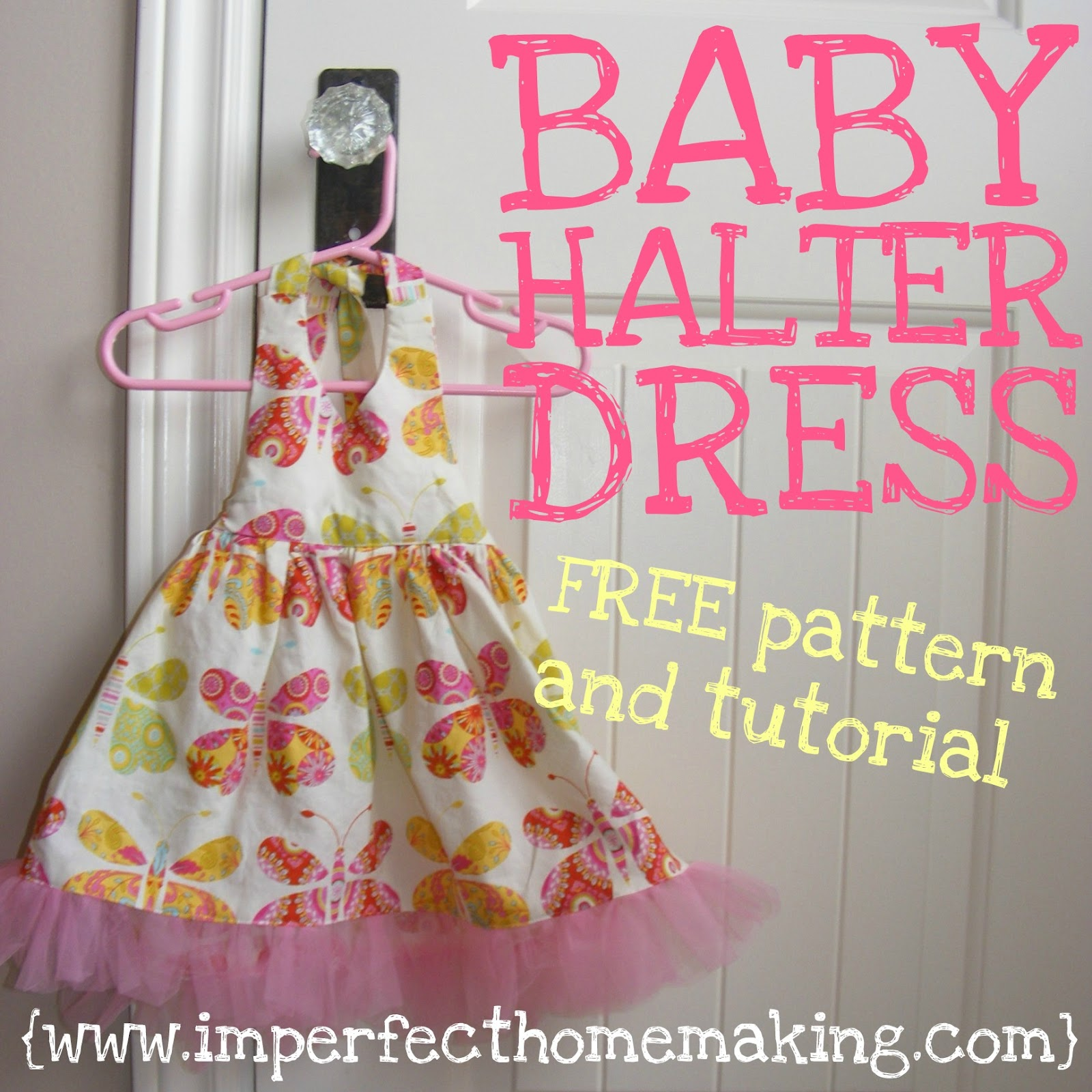 Baby Halter Dress {free pattern and tutorial} | The Complete Guide ...
