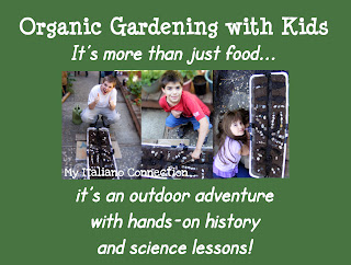 Organic Gardening with Kids - Hands on history and science lessons.