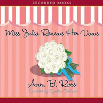 Miss Julia Renews Her Vows by Ann B. Ross
