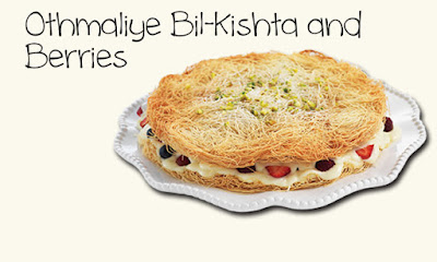 Othmaliye Bil-Kishta and Berries Recipe