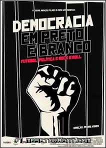 Democracia em Preto e Branco Torrent Nacional