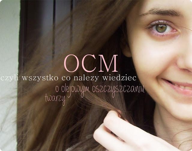 OCM, czyli wszystko co należy wiedzieć o olejowym oczyszczaniu twarzy