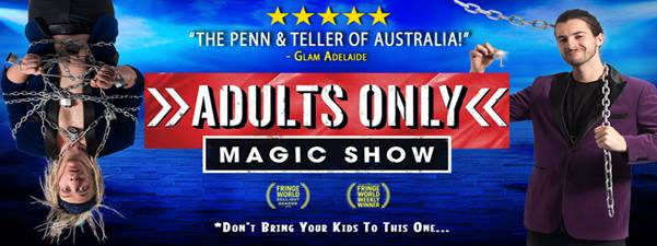 ADULTS ONLY MAGIC SHOW - It's spicy!