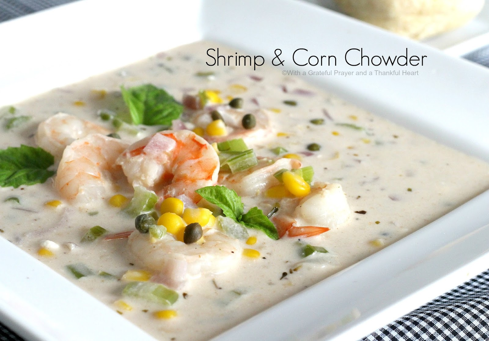 With A Grateful Prayer And A Thankful Heart Shrimp Corn Chowder