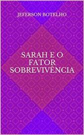 SARAH E O FATOR SOBREVIVÊNCIA