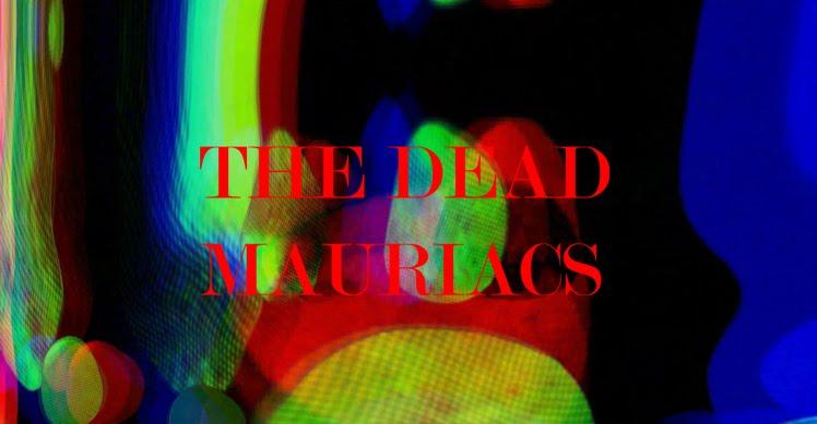 The Dead Mauriacs