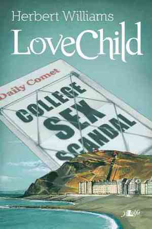 love child by herbert williams,published by y lolfa, wales, front cover detail