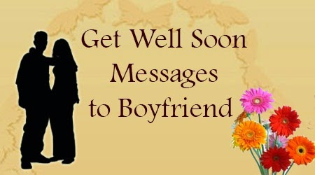 Funny Get Well Soon Messages to Boyfriend