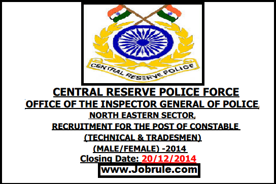 CRPF NE Sector ,Shillong (Meghalaya) Constable (Technical/Tradesman) Recruitment Notice December 2014