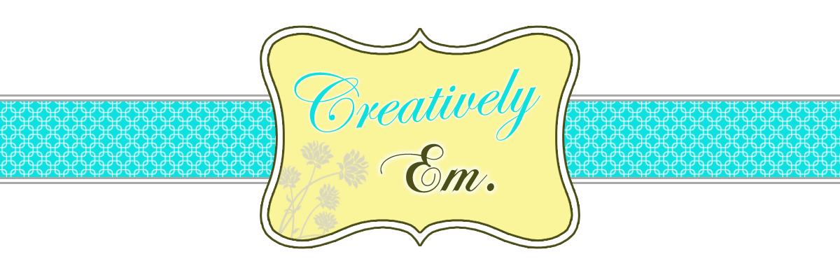 Creatively Em