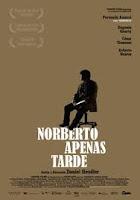 NORBERTO APENAS TARDE (Daniel Hendler, 2011)
