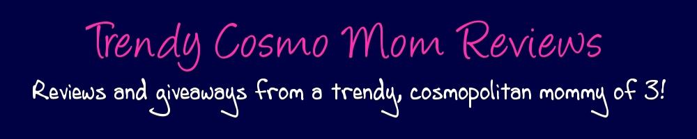 Trendy Cosmo Mom Reviews