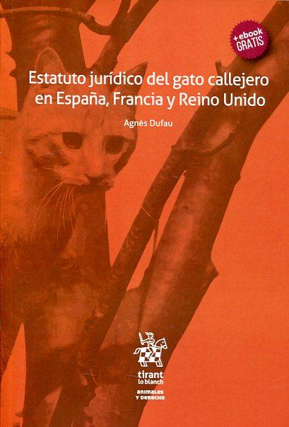 """Llibre """"El estatuto jurídico del gato callejero en España, Francia y el Reino Unido"""" d'Agnès Dufau"""