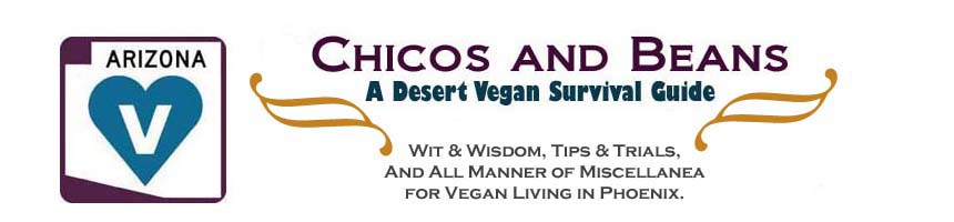 Chicos and Beans: A Desert Vegan Survival Guide