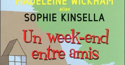 I faut lire un week end entre amis madeleine wickham for Idee repas week end entre amis