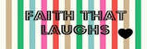 Faith that Laughs
