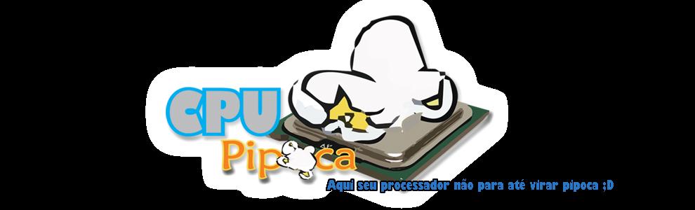 CPU Pipoca