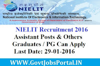 NIELIT RECRUITMENT 2016 FOR ASSISTANT POSTS & OTHERS