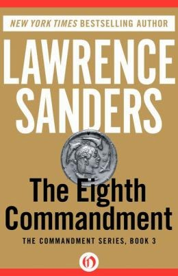 http://www.amazon.com/The-Eighth-Commandment-Lawrence-Sanders/dp/0425100057