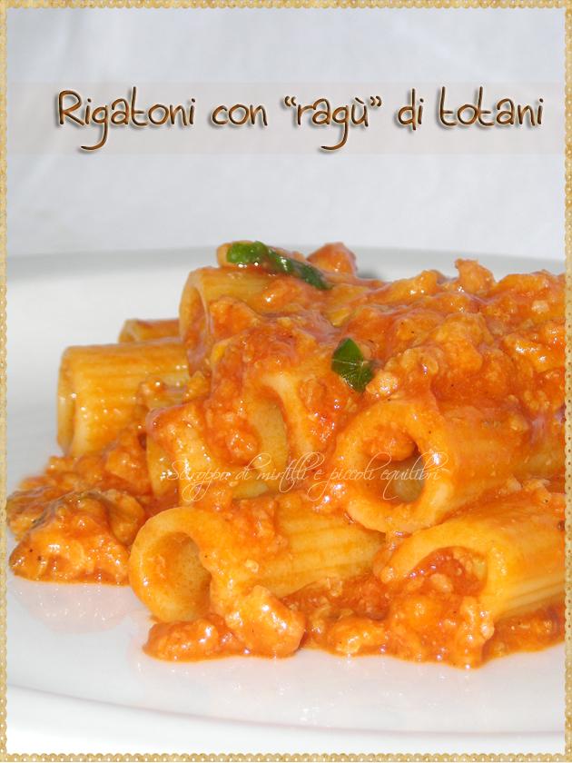 """Rigatoni con """"ragù"""" di totani"""