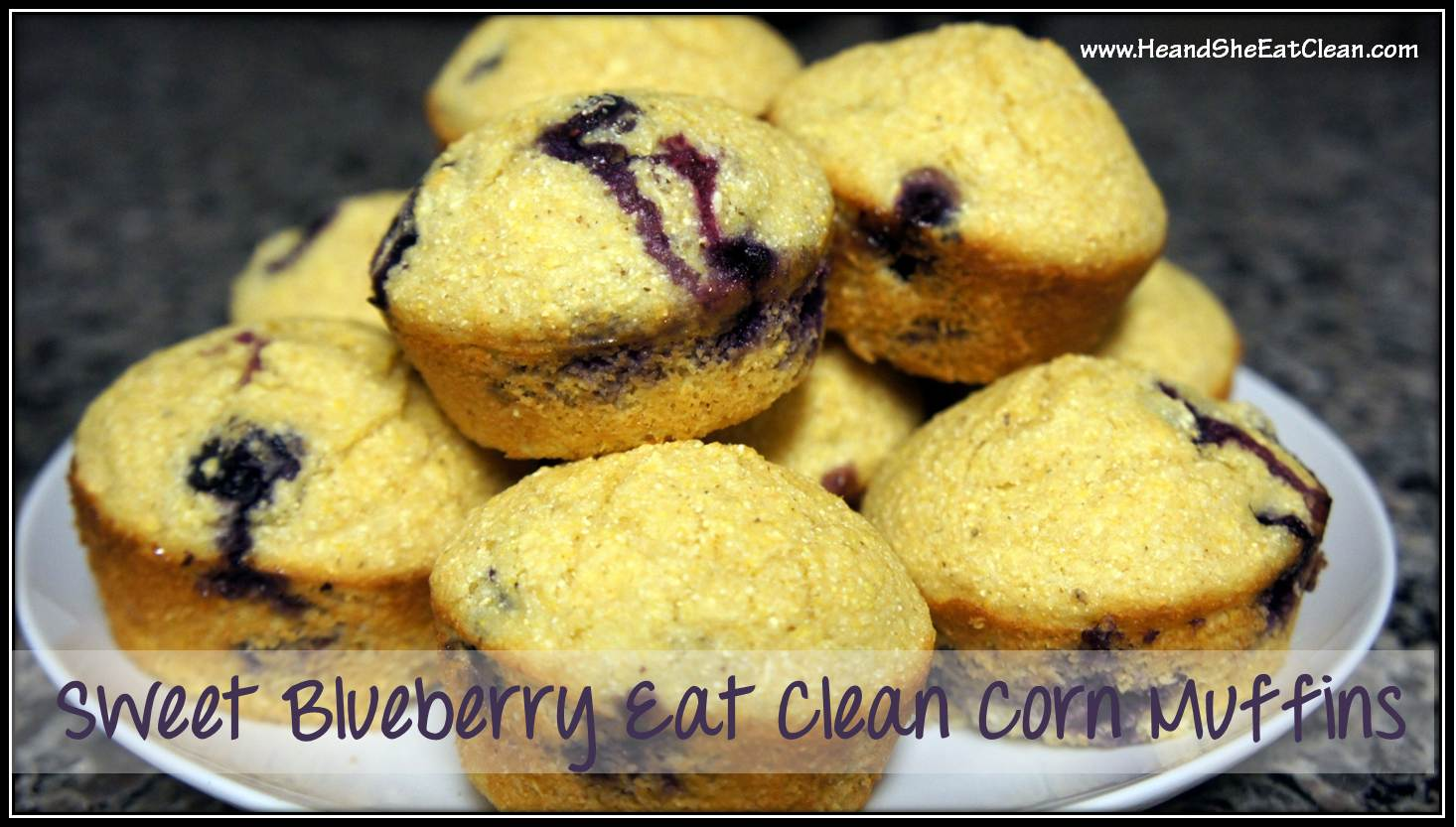 Clean Eat Recipe :: Sweet Blueberry Eat Clean Corn Muffins ~ He and ...