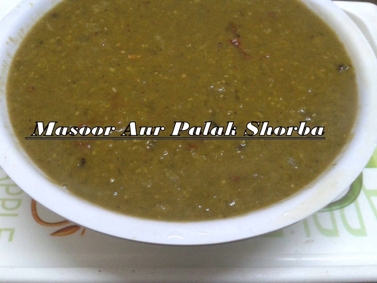 How to make Masoor Aur Palak Shorba