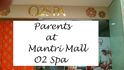 EXPERIENCE: Parents at O2 Spa, Mantri Mall. image