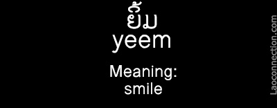 Lao Word of the Day:  Smile/ຍິ້ມ - written in Lao and English