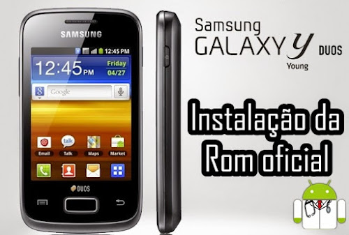 Download da Rom - Oficial Galaxy Y Duos S6102