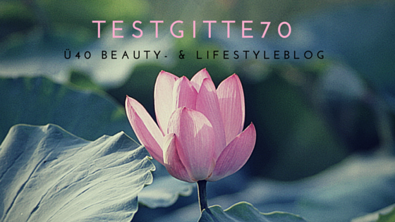 Testgitte70 Beauty- u. Lifestyleblog