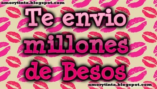 Te envio millones de besos