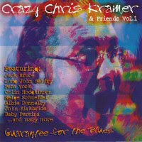 Crazy Chris Kramer & Friends - 2 albums: Vol. 1 - Guarantee For The Blues / Vol. 2 - Blue Cave