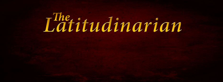 The Latitudinarian