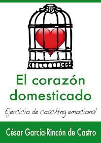 El Corazón Domesticado: ejercicio de coaching emocional ¡NOVEDAD!