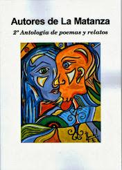 2º Antología de poemas y relatos Autores de La Matanza, publicación que reune 31 voces,