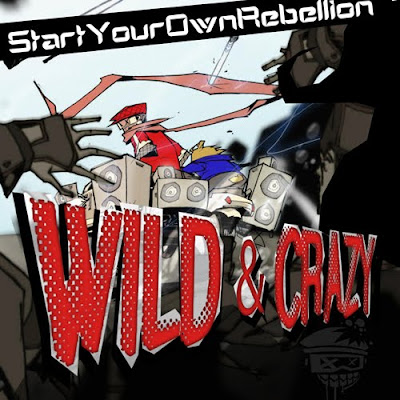 StartYourOwnRebellion - Wild & Crazy