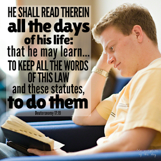 …he shall read therein all the days of his life: that he may learn…to keep all the words of this law and these statutes, to do them: Deuteronomy 17:19