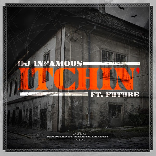 DJ Infamous - Itchin' (feat. Future) - Single  Cover