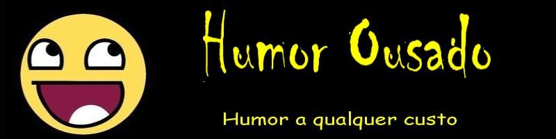 Humor Ousado